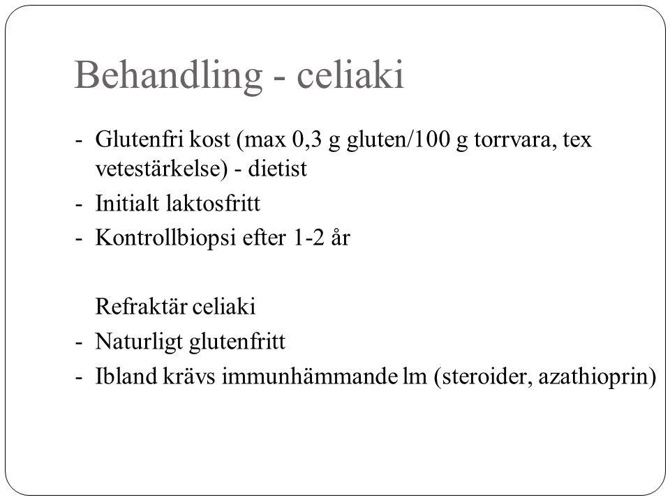 Behandling - celiaki - Glutenfri kost (max 0,3 g gluten/100 g torrvara, tex vetestärkelse) - dietist - Initialt laktosfritt - Kontrollbiopsi efter 1-2