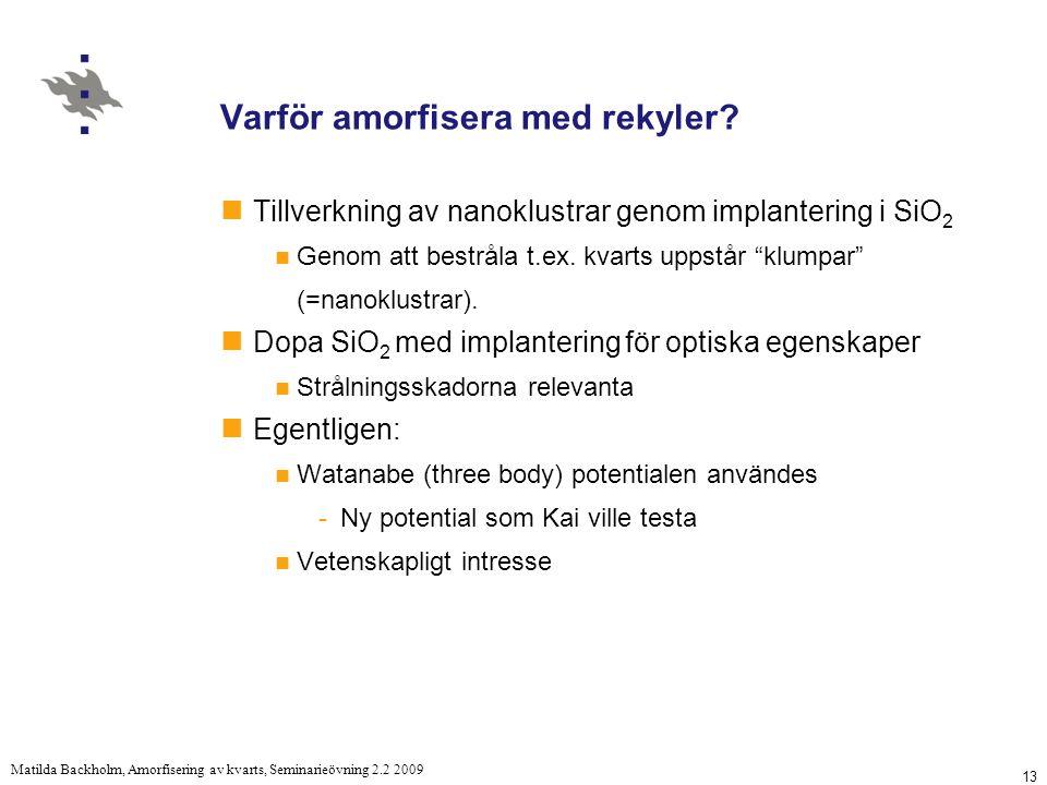 13 Matilda Backholm, Amorfisering av kvarts, Seminarieövning 2.2 2009 Varför amorfisera med rekyler.