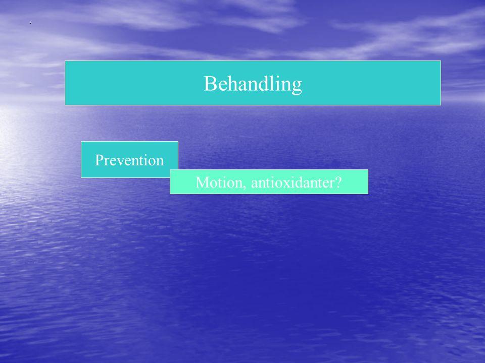 . Behandling Prevention Motion, antioxidanter?