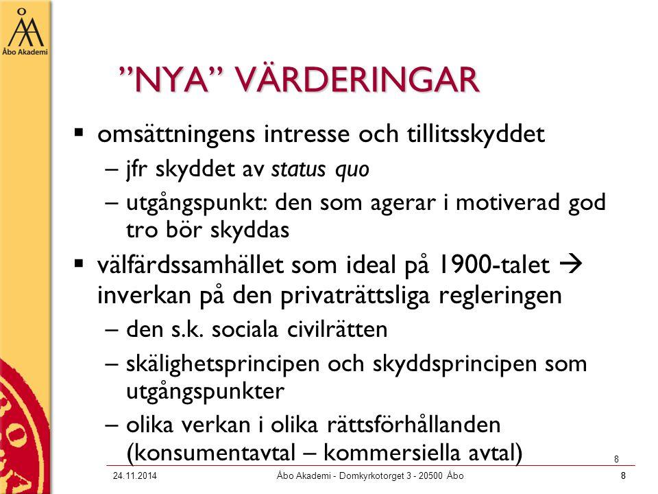 """824.11.2014Åbo Akademi - Domkyrkotorget 3 - 20500 Åbo8 8 """"NYA"""" VÄRDERINGAR  omsättningens intresse och tillitsskyddet –jfr skyddet av status quo –utg"""
