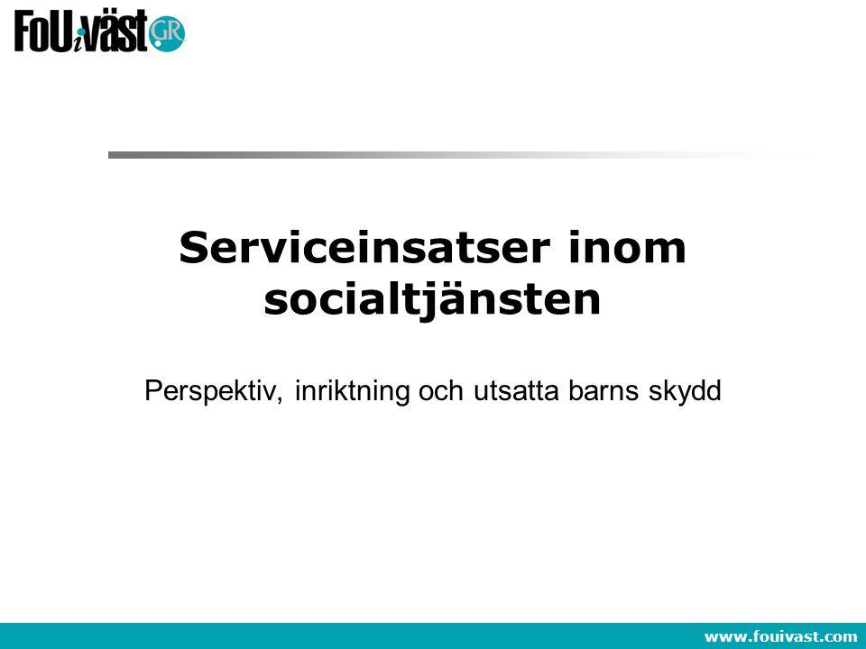 www.fouivast.com Serviceinsatser inom socialtjänsten Perspektiv, inriktning och utsatta barns skydd