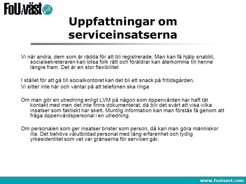 www.fouivast.com Uppfattningar om serviceinsatserna Vi når andra, dem som är rädda för att bli registrerade. Man kan få hjälp snabbt, socialsekreterar