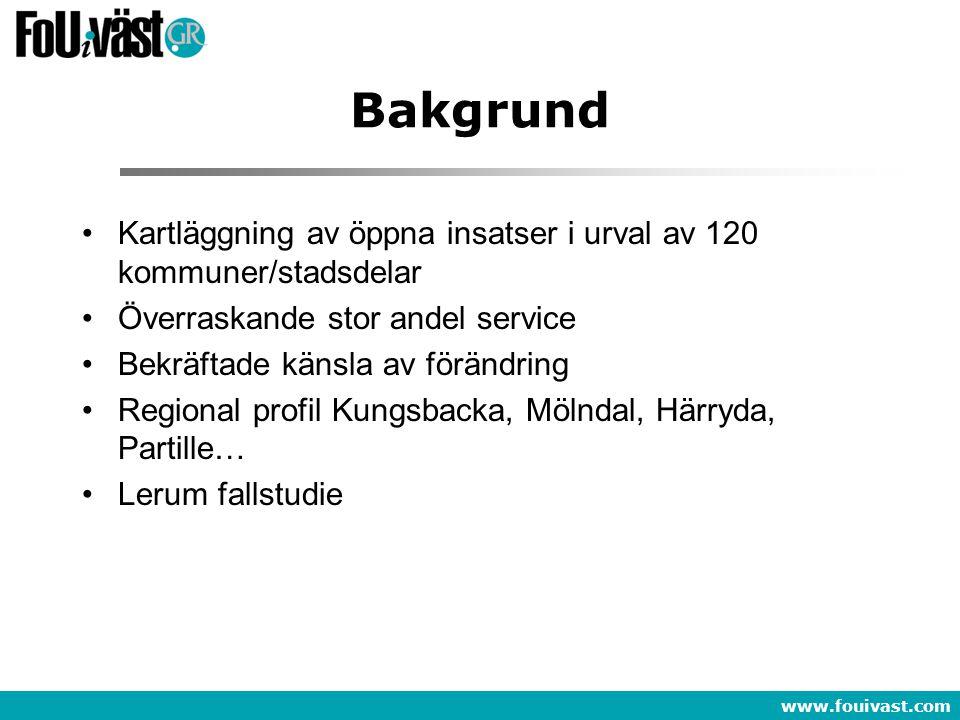 www.fouivast.com Bakgrund Kartläggning av öppna insatser i urval av 120 kommuner/stadsdelar Överraskande stor andel service Bekräftade känsla av förän