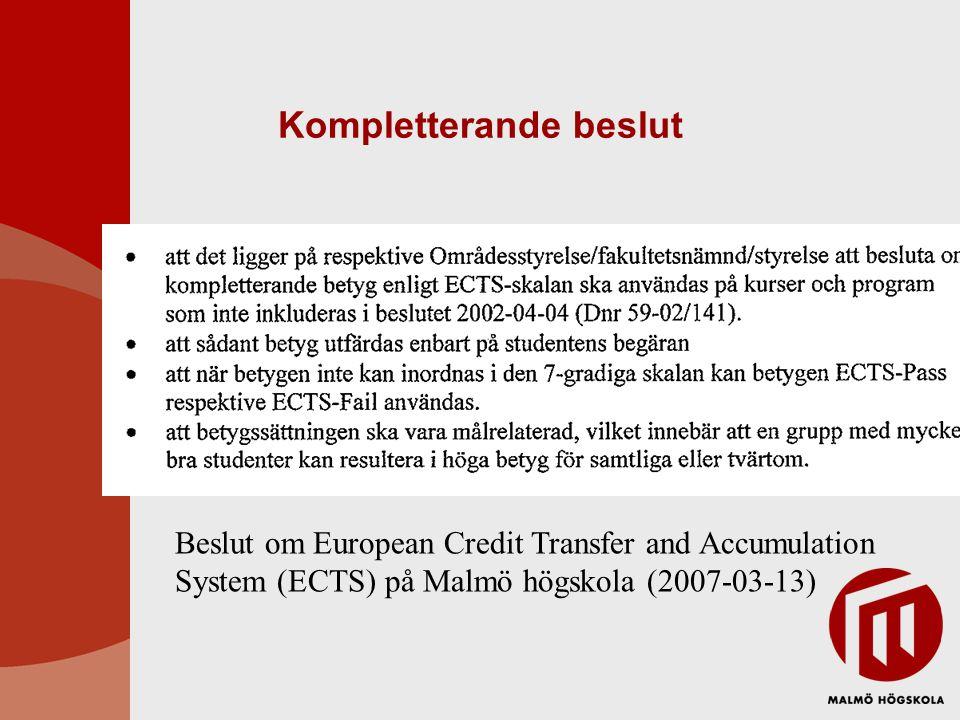 Kompletterande beslut Beslut om European Credit Transfer and Accumulation System (ECTS) på Malmö högskola (2007-03-13)