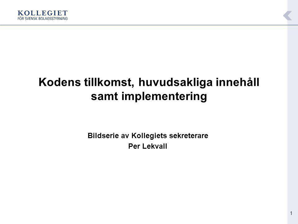 1 Kodens tillkomst, huvudsakliga innehåll samt implementering Bildserie av Kollegiets sekreterare Per Lekvall