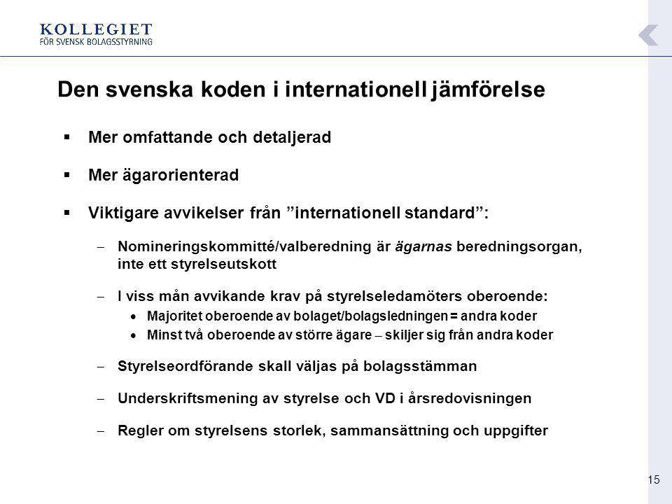 """15 Den svenska koden i internationell jämförelse  Mer omfattande och detaljerad  Mer ägarorienterad  Viktigare avvikelser från """"internationell stan"""