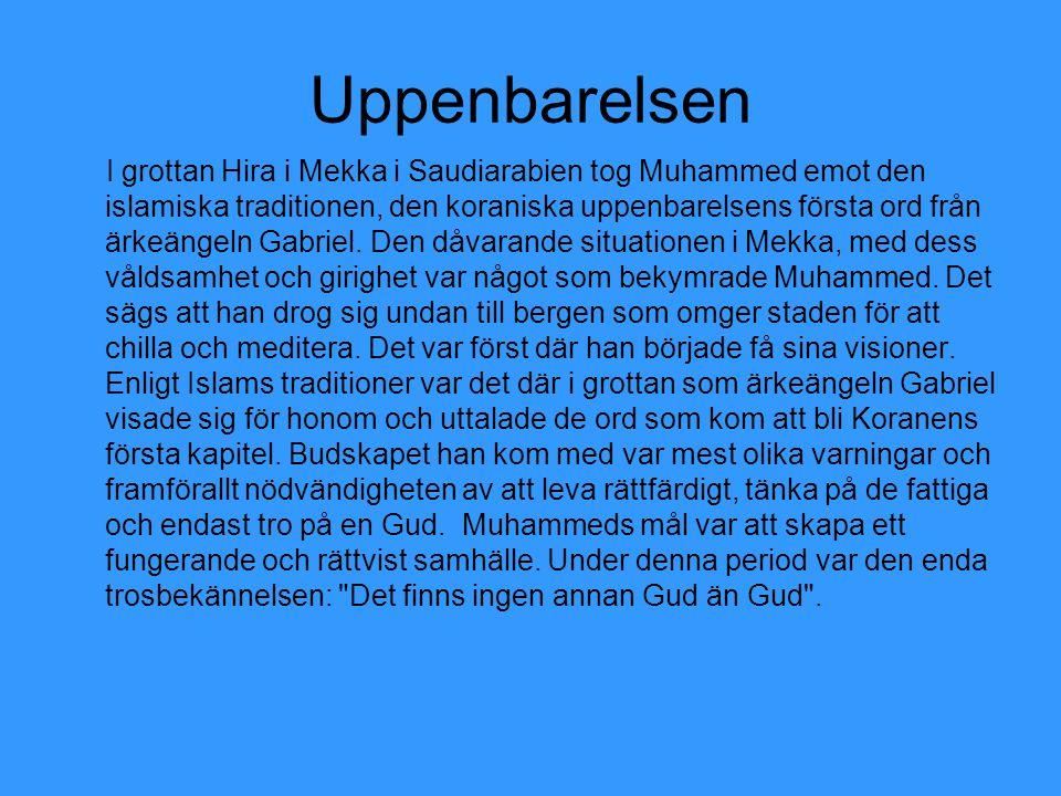 Uppenbarelsen I grottan Hira i Mekka i Saudiarabien tog Muhammed emot den islamiska traditionen, den koraniska uppenbarelsens första ord från ärkeänge