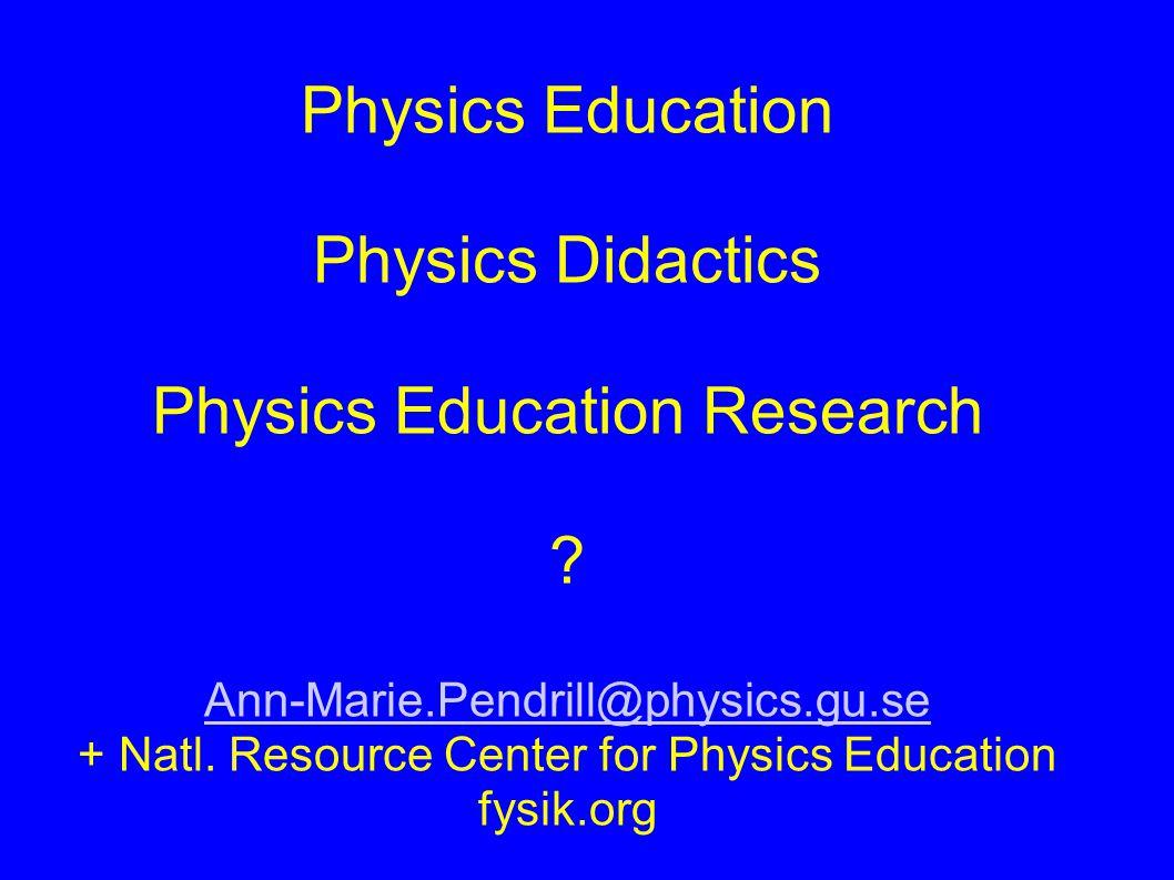 Physics Education Physics Didactics Physics Education Research .