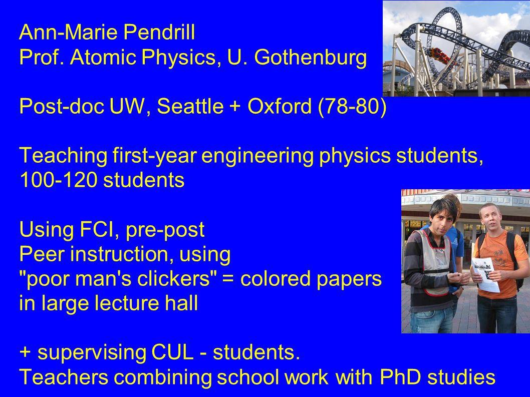 Ann-Marie Pendrill Prof.Atomic Physics, U.