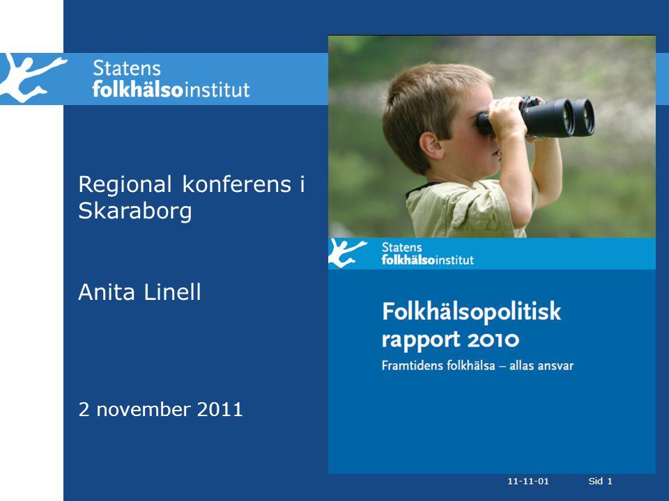 11-11-01Sid 1 Regional konferens i Skaraborg Anita Linell 2 november 2011