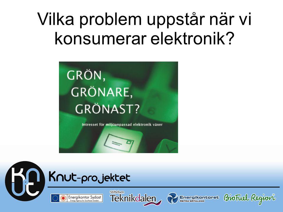 Vilka problem uppstår när vi konsumerar elektronik?