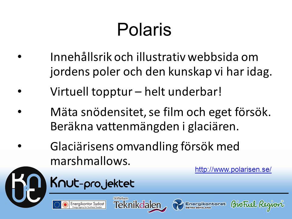 Polaris Innehållsrik och illustrativ webbsida om jordens poler och den kunskap vi har idag. Virtuell topptur – helt underbar! Mäta snödensitet, se fil