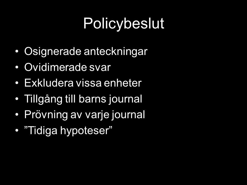 """Policybeslut Osignerade anteckningar Ovidimerade svar Exkludera vissa enheter Tillgång till barns journal Prövning av varje journal """"Tidiga hypoteser"""""""