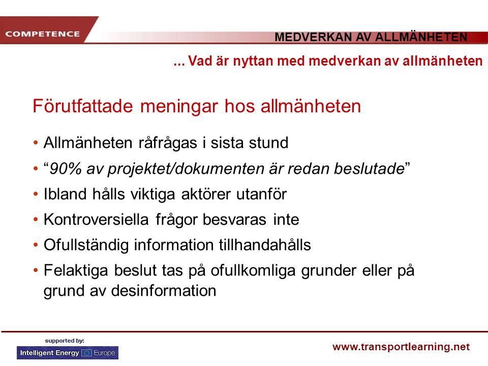 MEDVERKAN AV ALLMÄNHETEN www.transportlearning.net Förutfattade meningar hos allmänheten... Vad är nyttan med medverkan av allmänheten Allmänheten råf