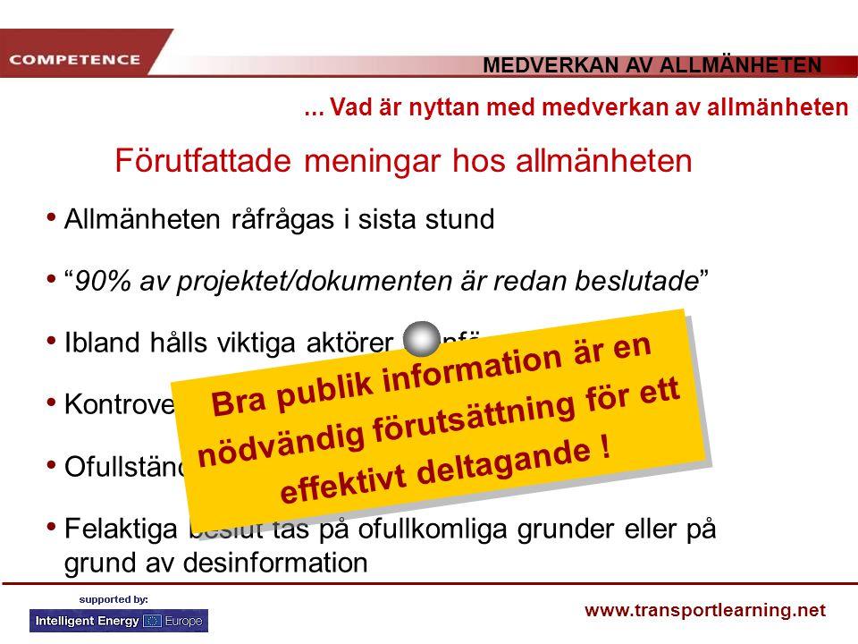 """MEDVERKAN AV ALLMÄNHETEN www.transportlearning.net Allmänheten råfrågas i sista stund """"90% av projektet/dokumenten är redan beslutade"""" Ibland hålls vi"""