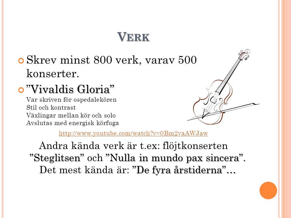 V ERK Skrev minst 800 verk, varav 500 konserter.