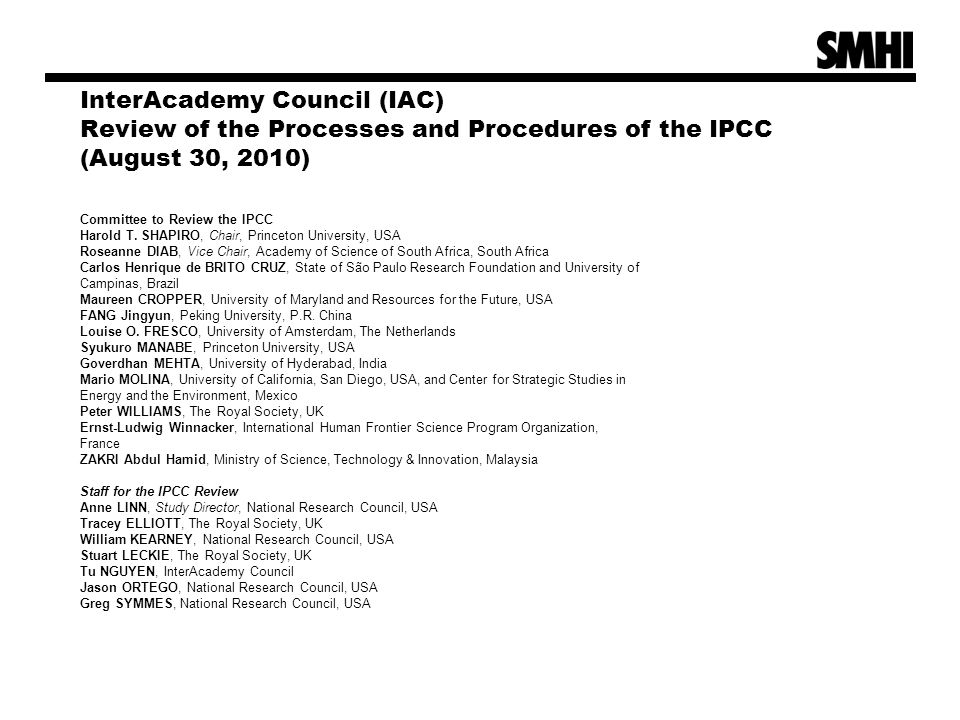 InterAcademy Council (IAC) Review of the Processes and Procedures of the IPCC (August 30, 2010) Committee to Review the IPCC Harold T. SHAPIRO, Chair,