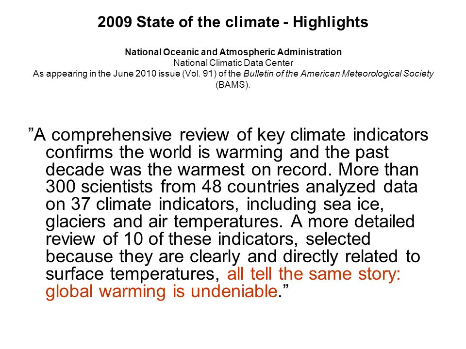 """A comprehensive review of key climate indicators confirms the world is warming and the past decade was the warmest on record. More than 300 scientist"
