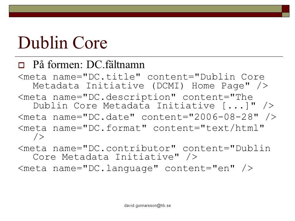 david.gunnarsson@hb.se Dublin Core  På formen: DC.fältnamn
