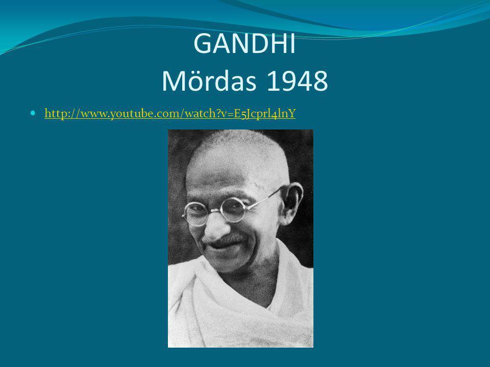 GANDHI Mördas 1948 http://www.youtube.com/watch?v=E5Jcprl4lnY
