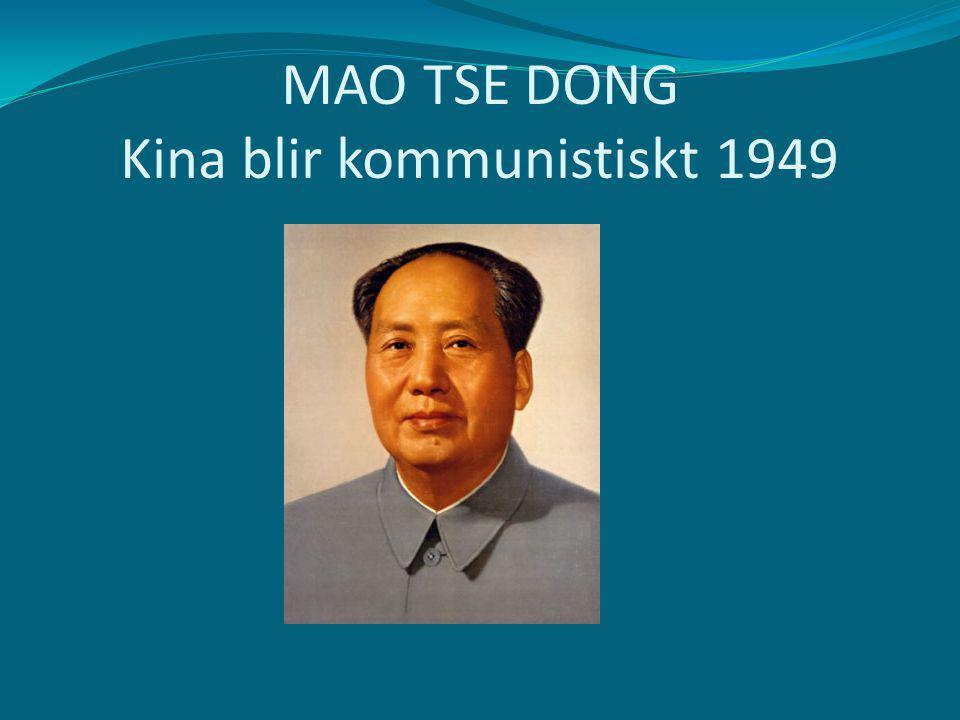 MAO TSE DONG Kina blir kommunistiskt 1949