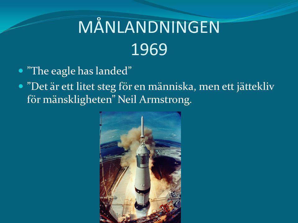 """MÅNLANDNINGEN 1969 """"The eagle has landed"""" """"Det är ett litet steg för en människa, men ett jättekliv för mänskligheten"""" Neil Armstrong."""