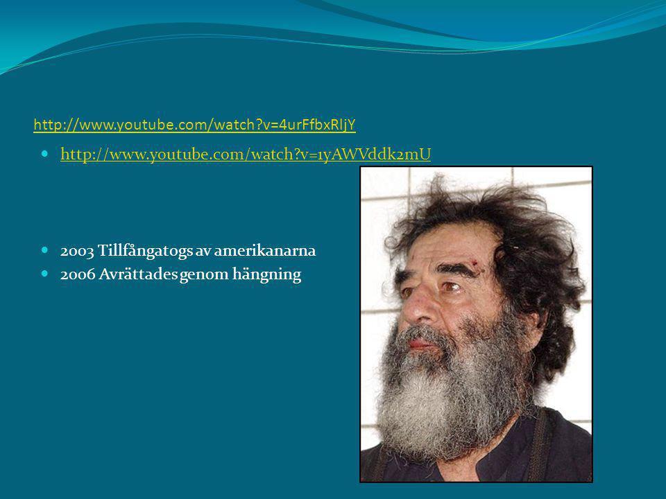 http://www.youtube.com/watch?v=4urFfbxRljY http://www.youtube.com/watch?v=1yAWVddk2mU 2003 Tillfångatogs av amerikanarna 2006 Avrättades genom hängning