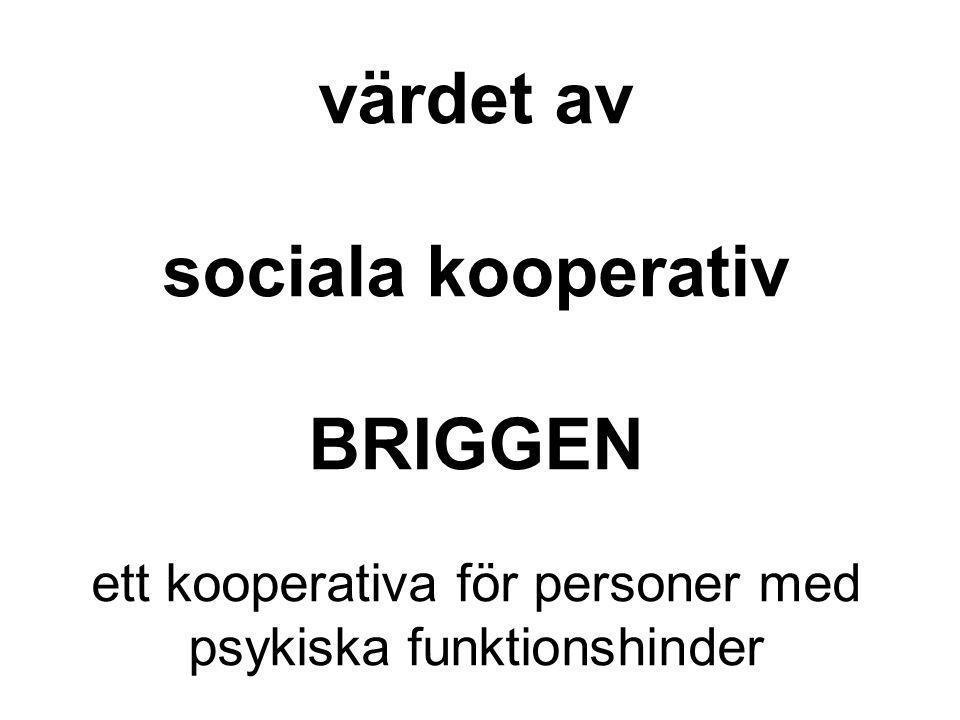 värdet av sociala kooperativ BRIGGEN ett kooperativa för personer med psykiska funktionshinder
