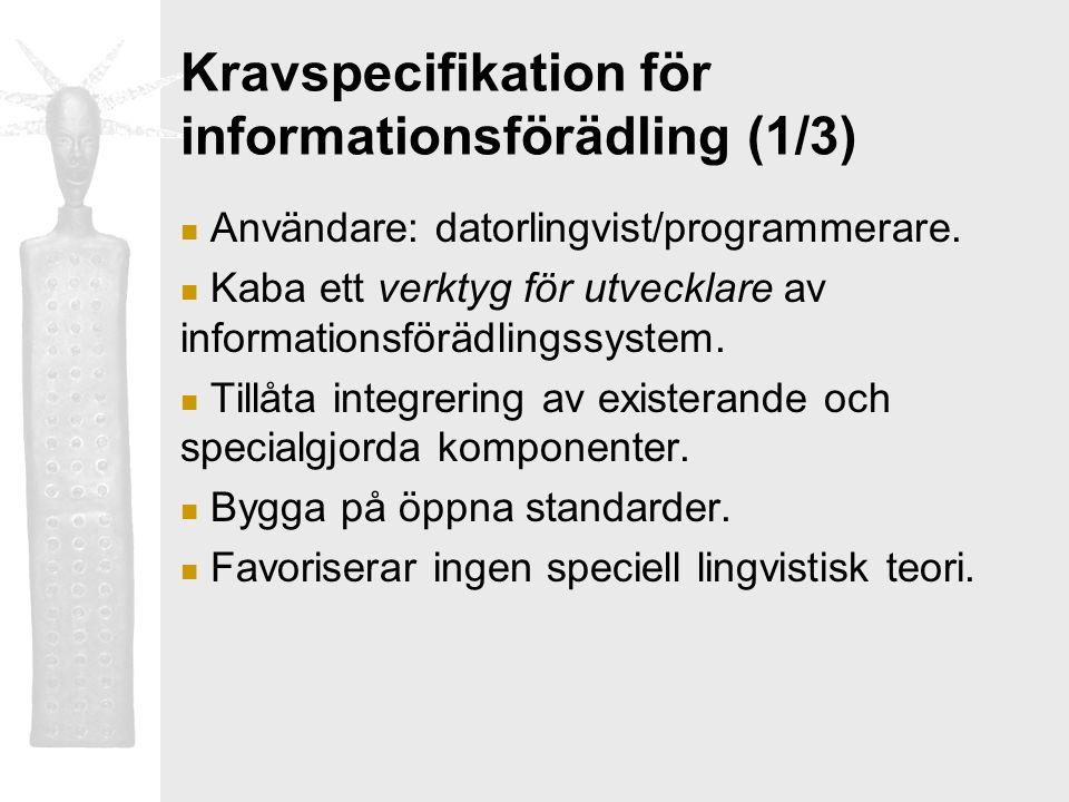 Kravspecifikation för informationsförädling (1/3) Användare: datorlingvist/programmerare. Kaba ett verktyg för utvecklare av informationsförädlingssys