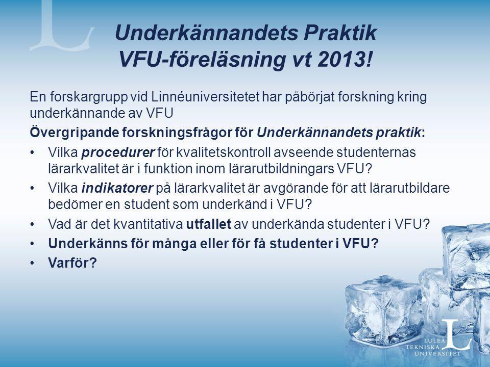 Underkännandets Praktik VFU-föreläsning vt 2013.