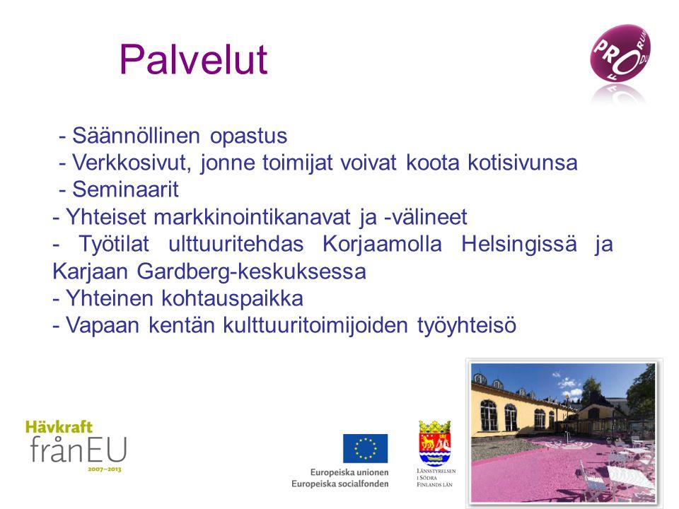 Palvelut - Säännöllinen opastus - Verkkosivut, jonne toimijat voivat koota kotisivunsa - Seminaarit - Yhteiset markkinointikanavat ja -välineet - Työtilat ulttuuritehdas Korjaamolla Helsingissä ja Karjaan Gardberg-keskuksessa - Yhteinen kohtauspaikka - Vapaan kentän kulttuuritoimijoiden työyhteisö