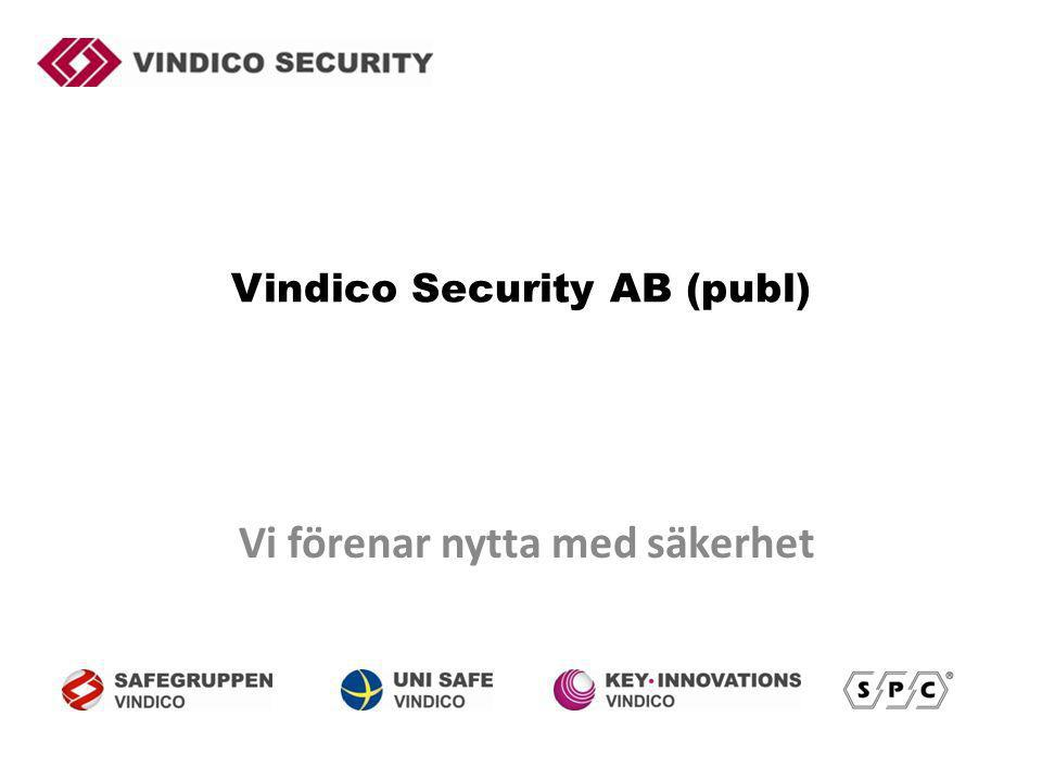 Vindico Security AB (publ) Vi förenar nytta med säkerhet