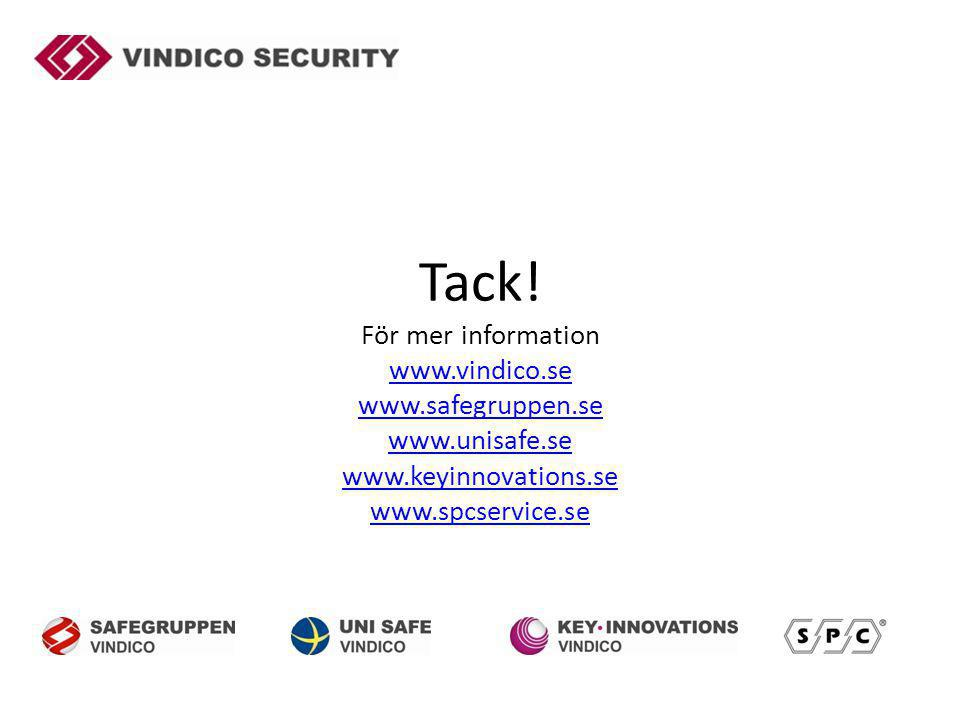 Tack! För mer information www.vindico.se www.safegruppen.se www.unisafe.se www.keyinnovations.se www.spcservice.se www.vindico.se www.safegruppen.se w