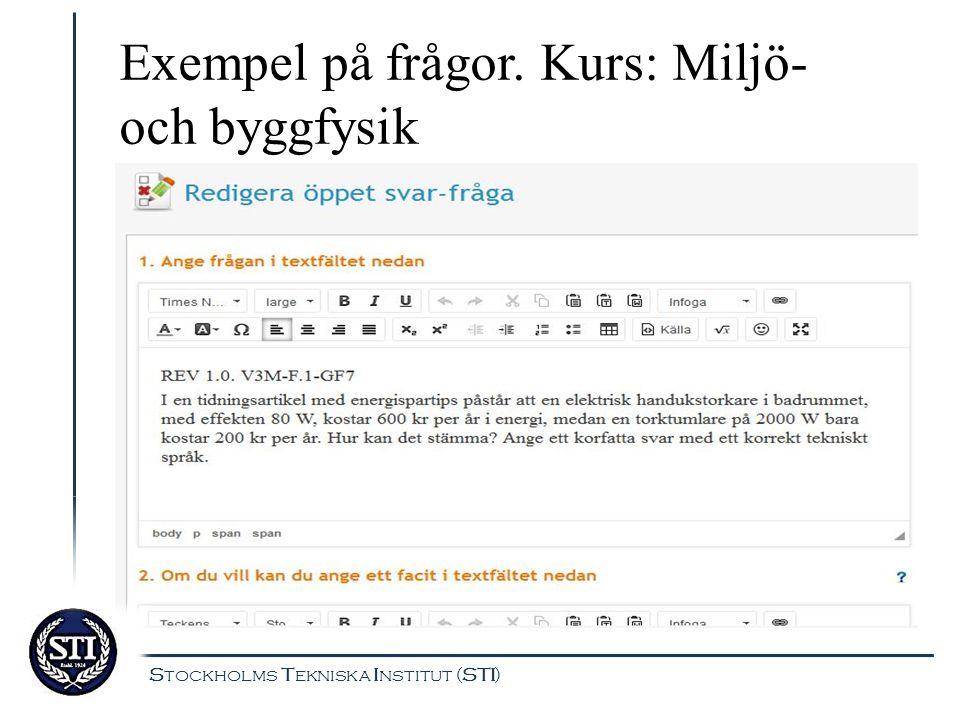 Exempel på frågor. Kurs: Miljö- och byggfysik Stockholms Tekniska Institut (STI)