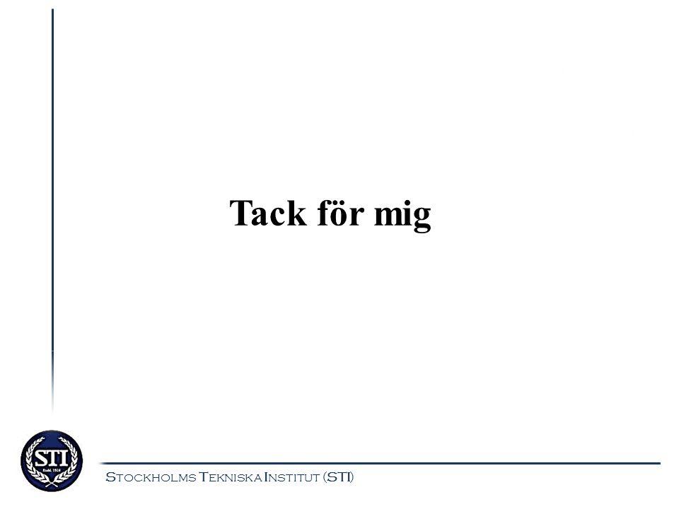 Stockholms Tekniska Institut (STI) Tack för mig