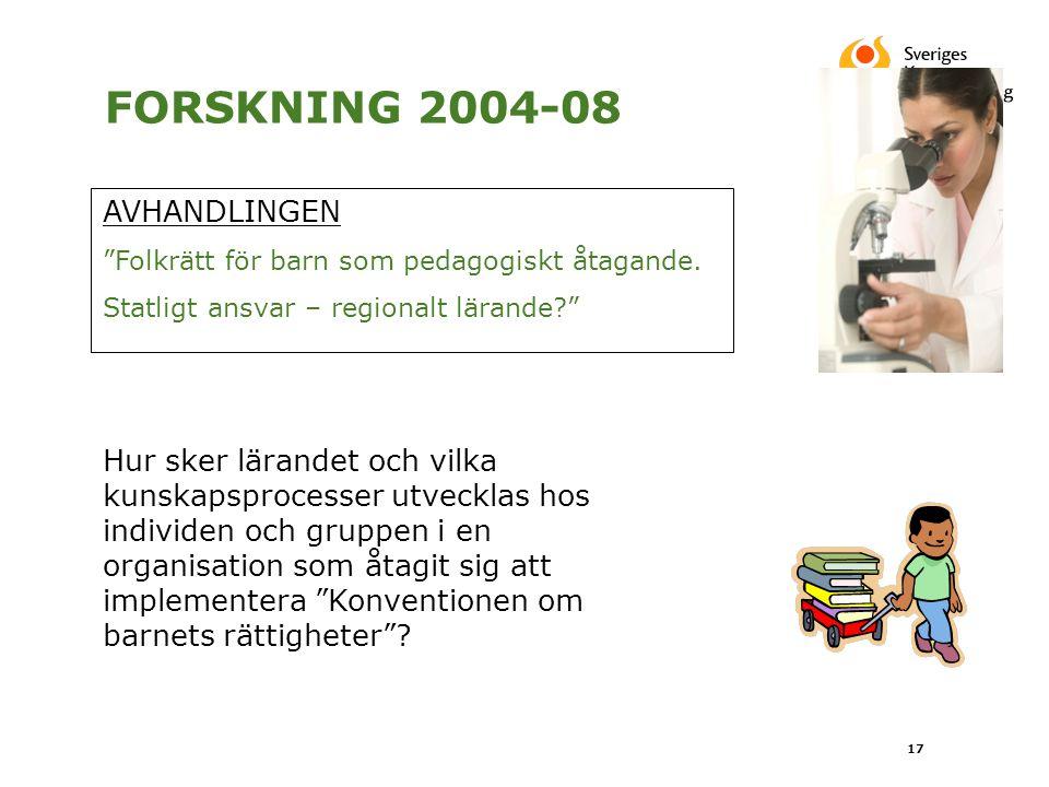 """FORSKNING 2004-08 AVHANDLINGEN """"Folkrätt för barn som pedagogiskt åtagande. Statligt ansvar – regionalt lärande?"""" Hur sker lärandet och vilka kunskaps"""