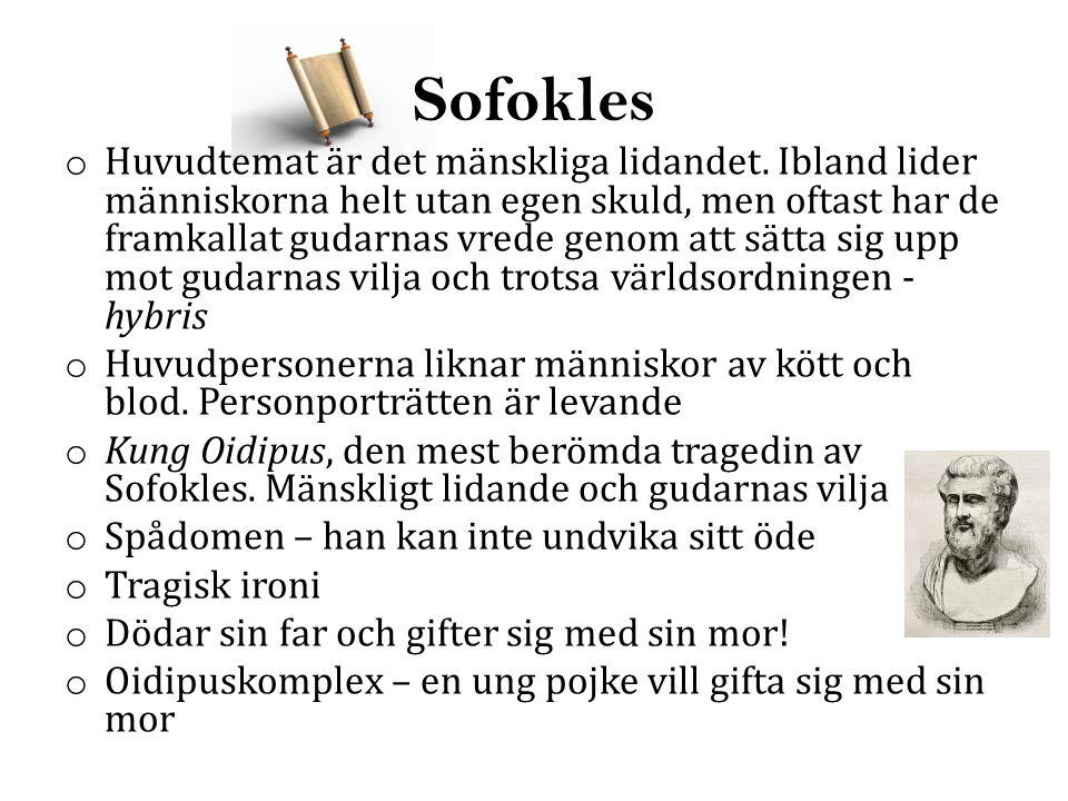 Sofokles o Huvudtemat är det mänskliga lidandet.