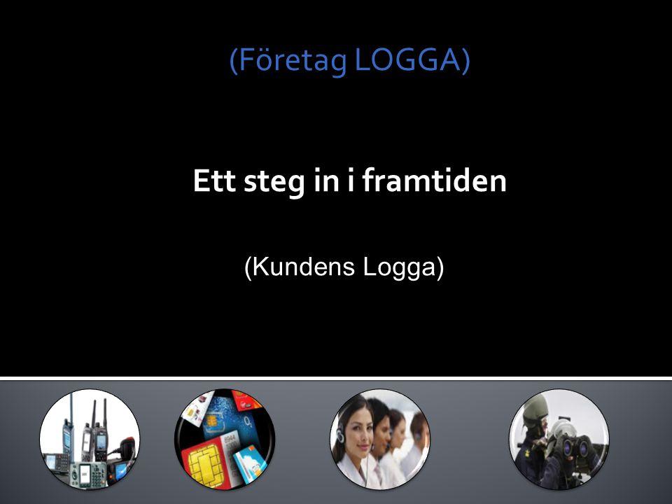 (Företag LOGGA) Ett steg in i framtiden (Kundens Logga)