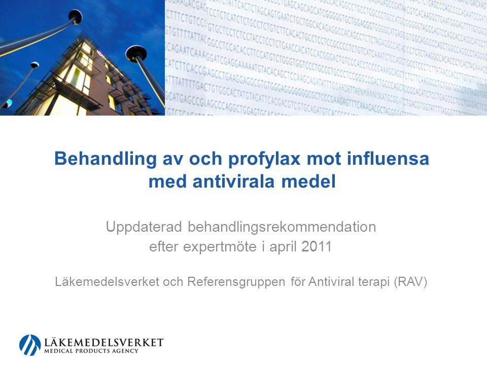 Poliklinisk behandling Zanamivir (Relenza) och oseltamivir (Tamiflu) minskar symtomdurationen med ca 1 dag (terapistart inom 48 h) Inga övertygande evidens för att influensarelaterade komplikationer reduceras Antiviral terapi reserveras för – medicinska riskgrupperna –patienter med allvarlig influensa (hög feber, påverkat AT som kräver sjukhusvård) Vid försämring bör patient ta kontakt med sjukvård