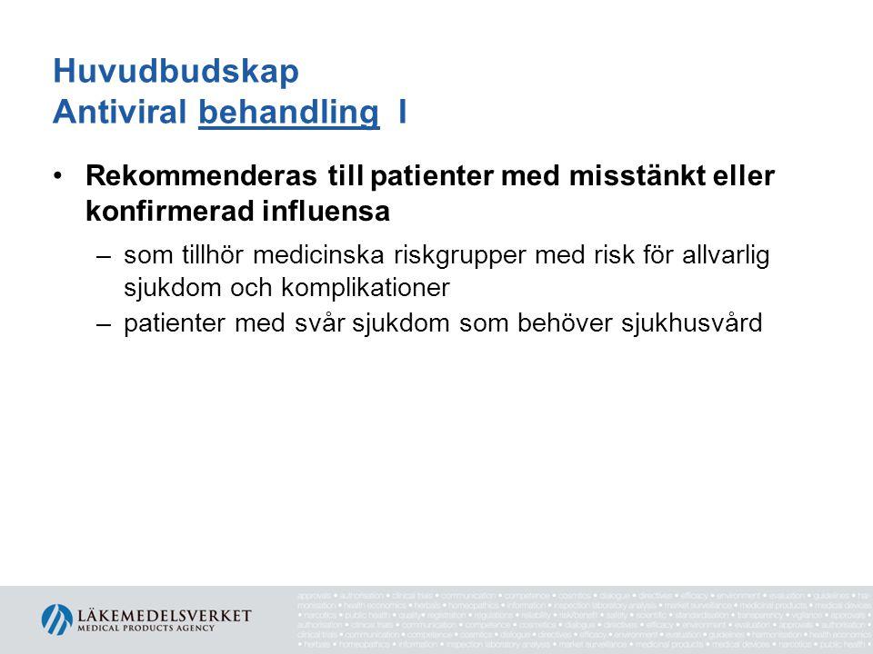 Klinisk resistensutveckling III Amantadin –resistens vanlig och uppträder ofta snabbt –resistenta isolat kan spridas mellan personer och orsaka sjukdom –utbredd global resistens bland A(H3N2)stammar –säsongs A(H1N1)stammar har fortsatt vara känsliga för medlet fram till A(H1N1)2009 dök upp –A(H1N1)2009 resistent –nu cirkulerande influensa A och B-stammar i Sverige är inte känsliga