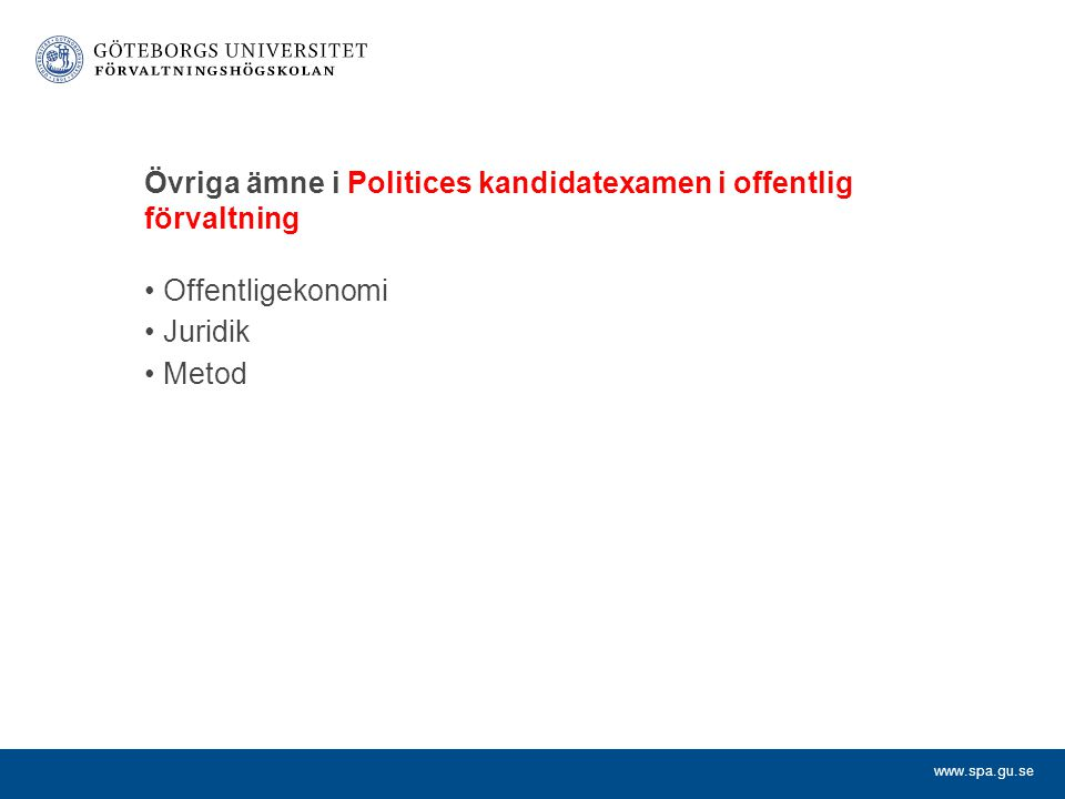 www.spa.gu.se Förvaltningsekonomi på master nivå: Ekonomistyrning Externredovisning och finansiellbedömning