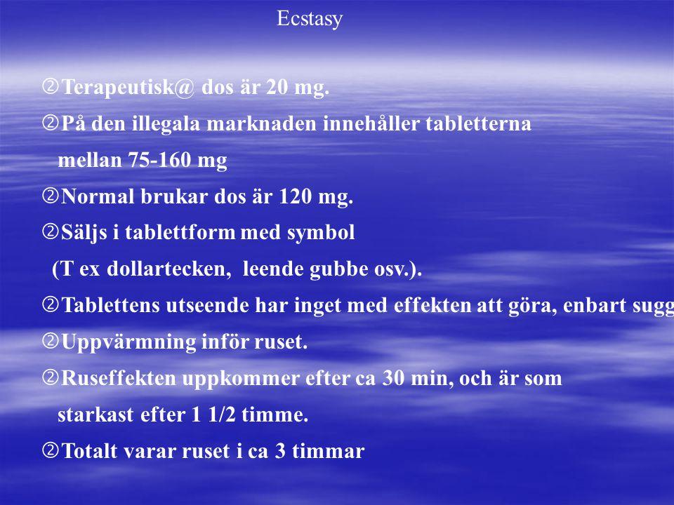 'Terapeutisk@ dos är 20 mg. 'På den illegala marknaden innehåller tabletterna mellan 75-160 mg 'Normal brukar dos är 120 mg. 'Säljs i tablettform med