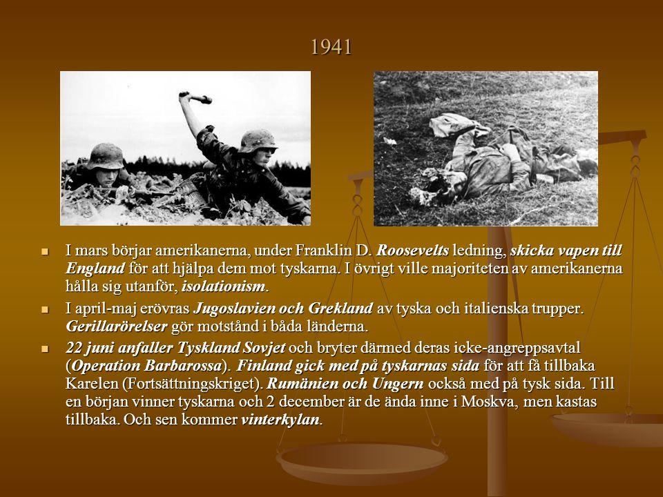 1941 I mars börjar amerikanerna, under Franklin D. Roosevelts ledning, skicka vapen till England för att hjälpa dem mot tyskarna. I övrigt ville major