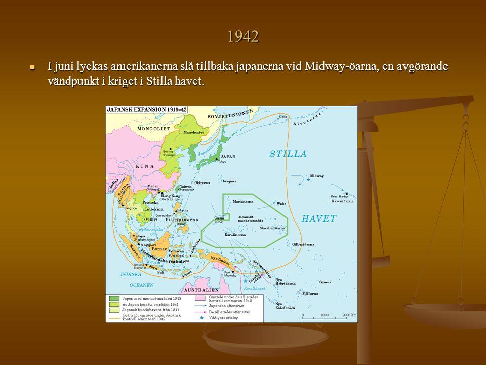 1942 I juni lyckas amerikanerna slå tillbaka japanerna vid Midway-öarna, en avgörande vändpunkt i kriget i Stilla havet. I juni lyckas amerikanerna sl