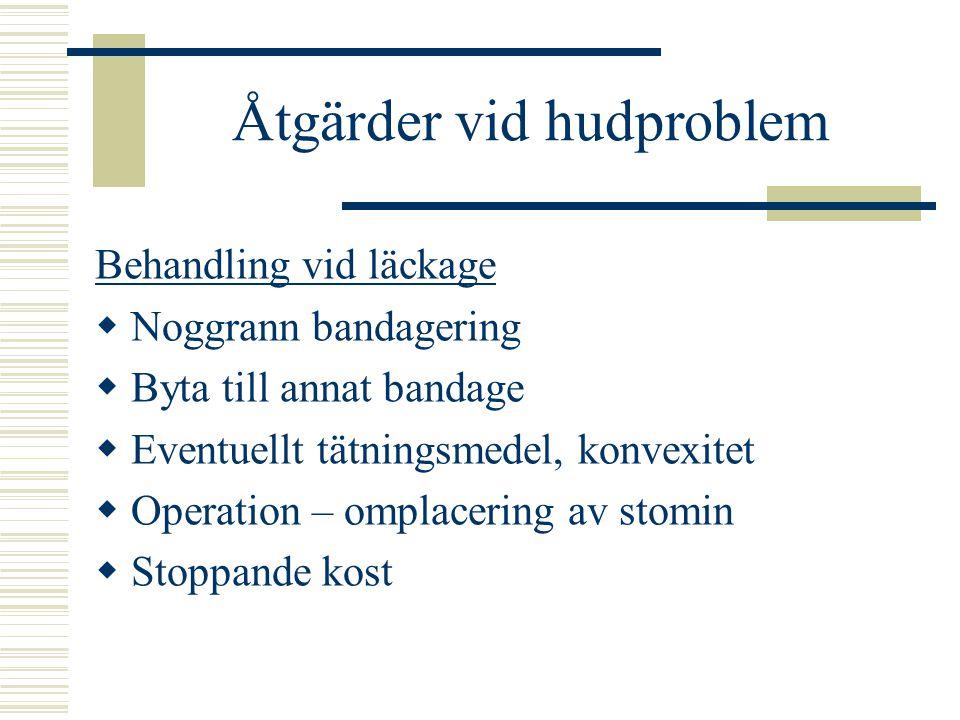 Åtgärder vid hudproblem Behandling vid läckage  Noggrann bandagering  Byta till annat bandage  Eventuellt tätningsmedel, konvexitet  Operation – omplacering av stomin  Stoppande kost