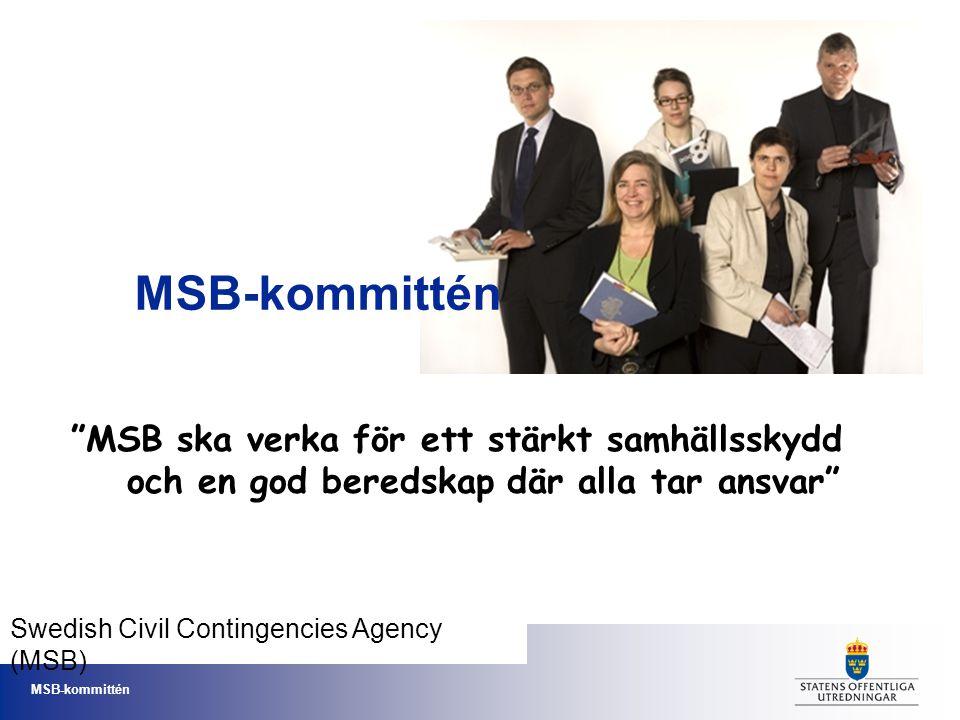 """MSB-kommittén """"MSB ska verka för ett stärkt samhällsskydd och en god beredskap där alla tar ansvar"""" Swedish Civil Contingencies Agency (MSB)"""