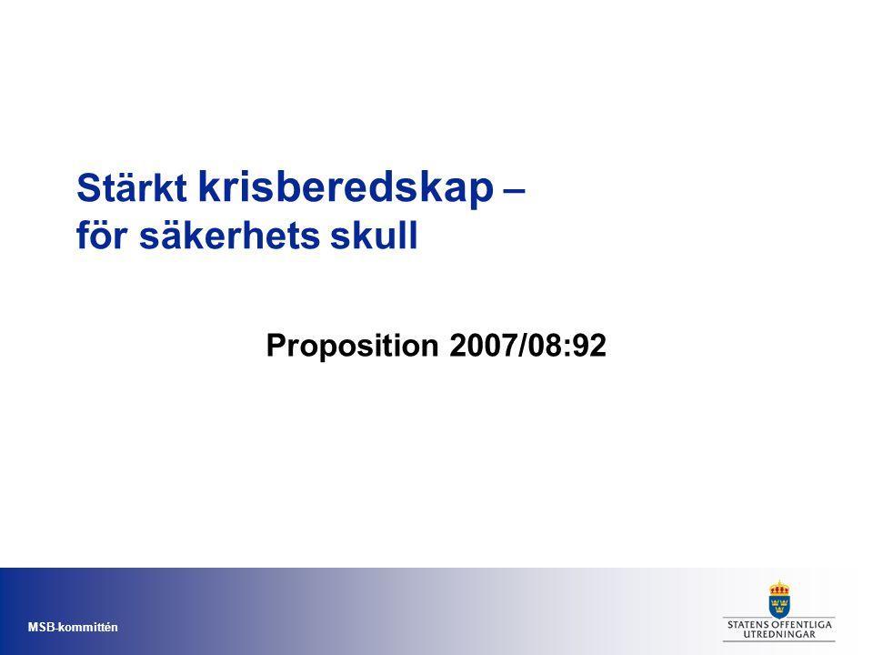 MSB-kommittén Stärkt krisberedskap – för säkerhets skull Proposition 2007/08:92