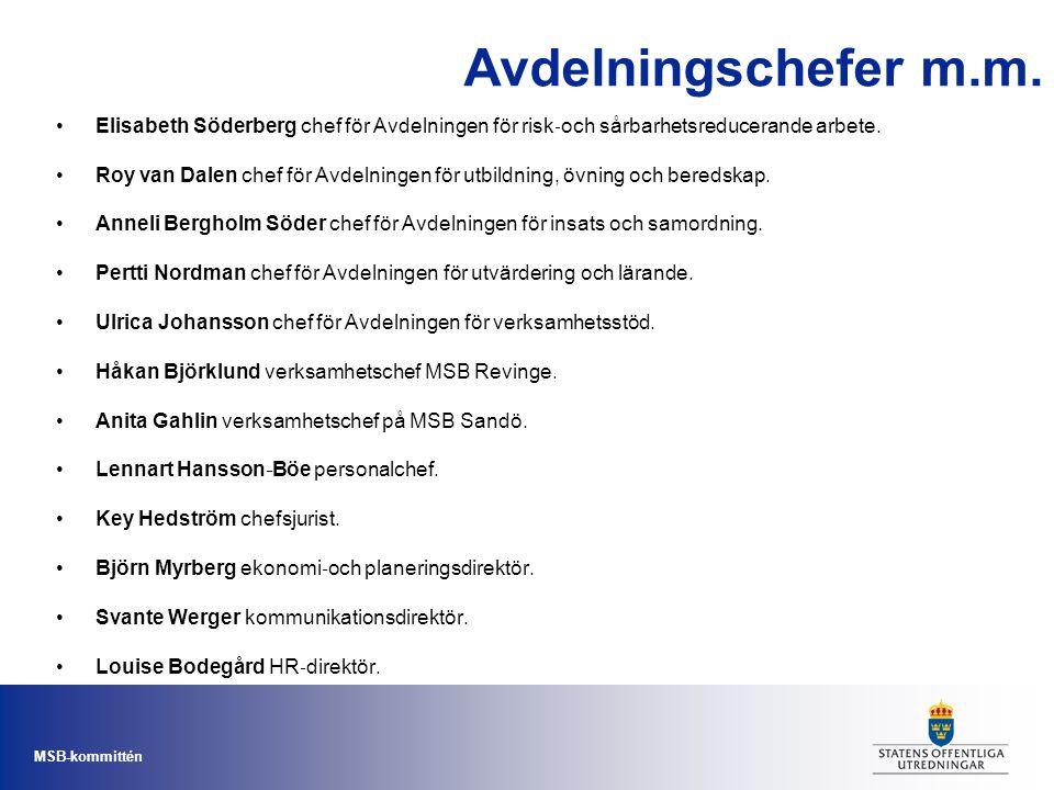 MSB-kommittén Elisabeth Söderberg chef för Avdelningen för risk ‐ och sårbarhetsreducerande arbete. Roy van Dalen chef för Avdelningen för utbildning,