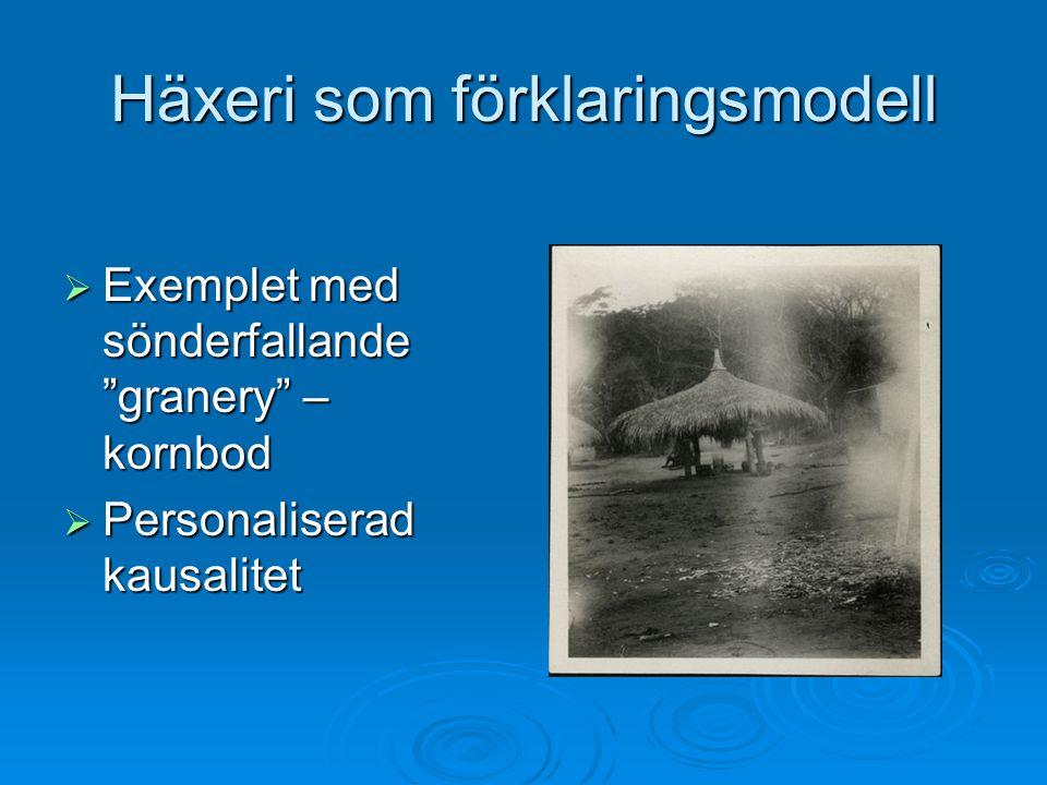 """Häxeri som förklaringsmodell  Exemplet med sönderfallande """"granery"""" – kornbod  Personaliserad kausalitet"""