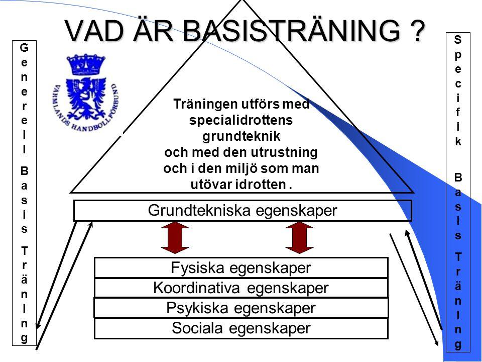 Basisträning:  Basisträning är en generell och specifik träning av koordinativa, fysiska, psykiska och sociala egenskaper.